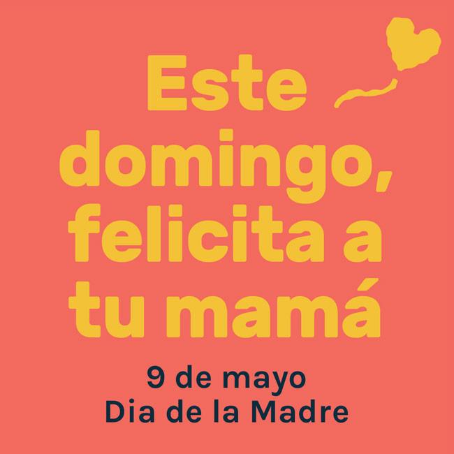 Quote in Spanish reading: Felicita a tu mama por el dia de la madre